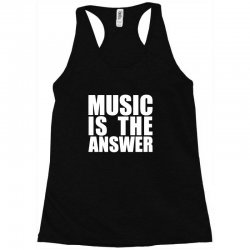 music is the answer Racerback Tank | Artistshot
