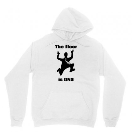 The Floor Is Dns Unisex Hoodie Designed By Tee Shop