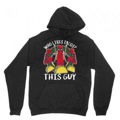 Who Likes Tacos This Guy Unisex Hoodie Designed By Vanitty