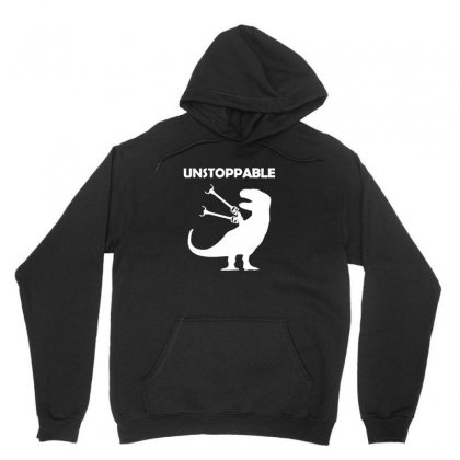 Unstoppable Funny Dinosaur Unisex Hoodie Designed By Tee Shop