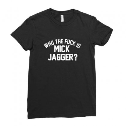 Who The F'uk Is Mick Jagger Distressed Ladies Fitted T-shirt Designed By Tee Shop