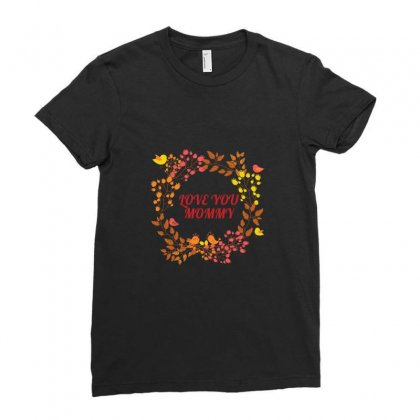 Love You Mommy Ladies Fitted T-shirt Designed By Basma200