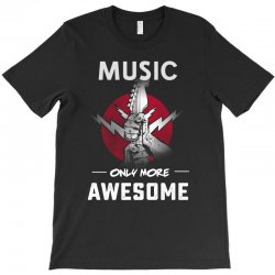 music only more Awesome T-Shirt | Artistshot