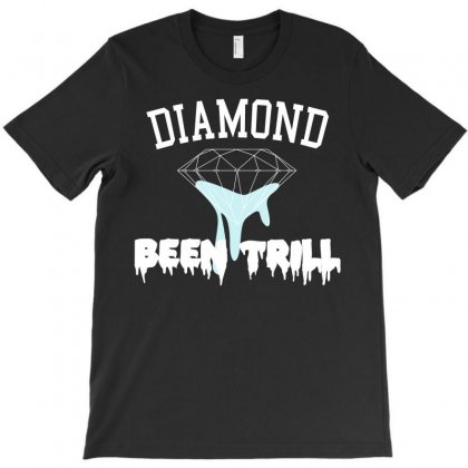 Diamond Been Trill T-shirt Designed By Motleymind