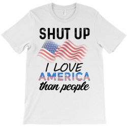 Shut Up I Love American Than People T-shirt Designed By Cogentprint