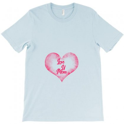 Love U Mom T-shirt Designed By Kaladnya Graphics