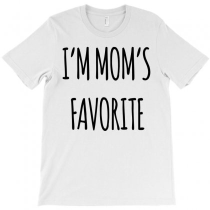 I'm Mom's   Favorite T-shirt Designed By Ujang Atkinson