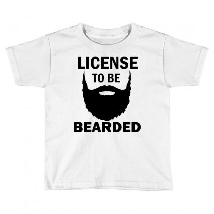 License To Be Bearded Toddler T-shirt Designed By Cogentprint