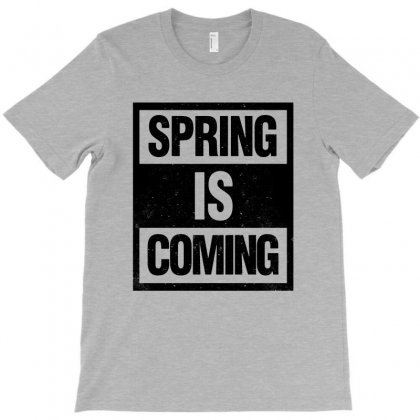 Spring Is Coming T-shirt Designed By Blqs Apparel