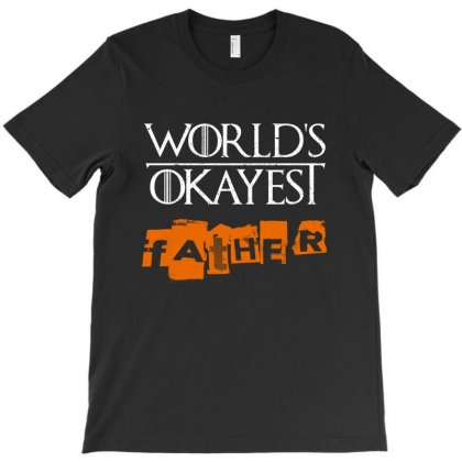 World Okayest Father T-shirt Designed By Blqs Apparel