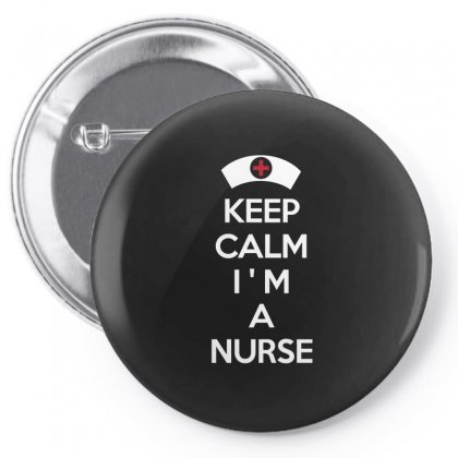 Keep Calm I M A Nurse T Shirt Pin-back Button Designed By Hung