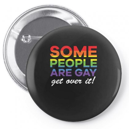 Some People Are Gay. Get Over It! T Shirt Gay  Lesbian Tee Shirts Pin-back Button Designed By Hung