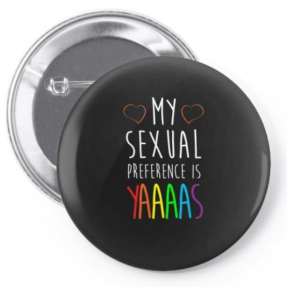My Sexual Preference Is Yaaaas T Shirts Pin-back Button Designed By Hung