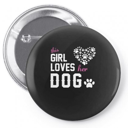 This Girl Loves Her Dog Shirt Dog Lover T Shirt Dog T Shirt Pin-back Button Designed By Hung