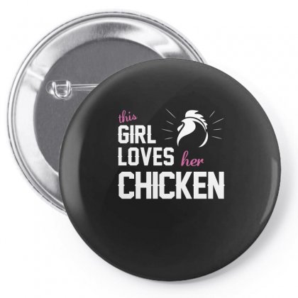 This Girl Loves Her Chicken Shirt Chicken Lover T Shirt Chicken T Shir Pin-back Button Designed By Hung