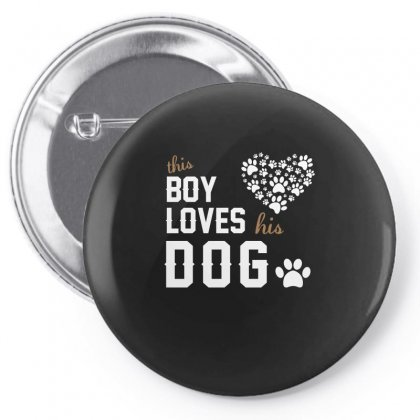 This Boy Loves His Dog Shirt Dog Lover T Shirt Dog T Shirt Pin-back Button Designed By Hung