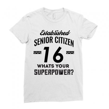 Established Senior Citizen 16 What's Your Superpower Ladies Fitted T-shirt Designed By Cogentprint