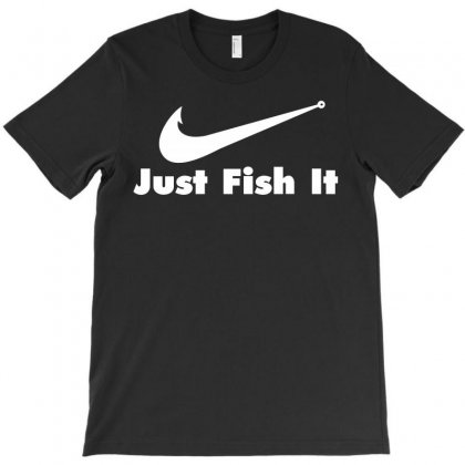 Just Fish It T-shirt Designed By Paverceat