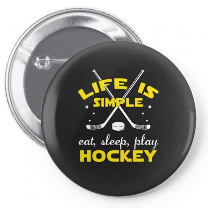 Hockey T Shirts Life Is Simple Eat Sleep Play Hockey Pin-back Button Designed By Hung