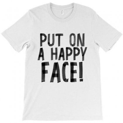 Put On A Happy Face. T-shirt Designed By Tiococacola