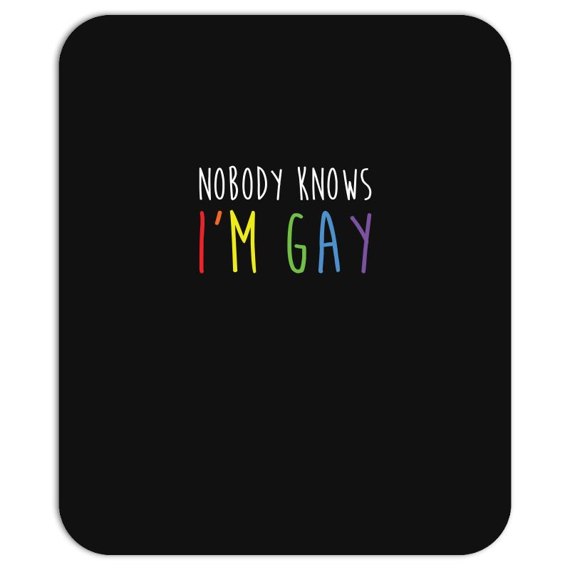 Nobody Knows I M Gay Text Slogan Saying Funny T Shirt Mousepad | Artistshot