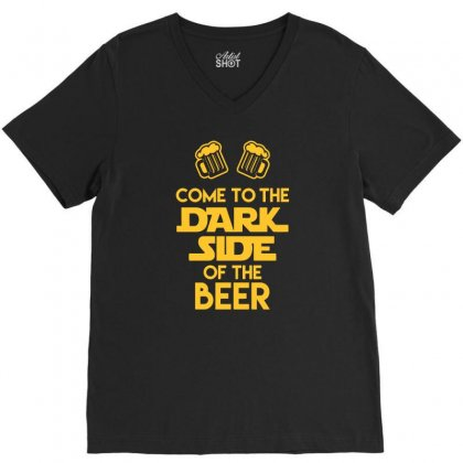 Dark Side Of The Beer Funny Tshirt V-neck Tee Designed By Wulandarisan4