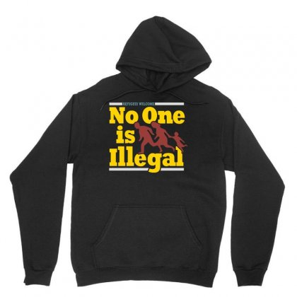 Refugees Welcome   No One Is Illegal Unisex Hoodie Designed By Blqs Apparel