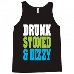 drunk stoned and dizzy Tank Top | Artistshot