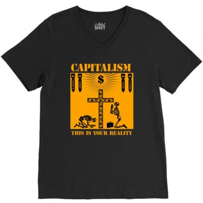 Capitalism   This Is Your Reality V-neck Tee Designed By Blqs Apparel