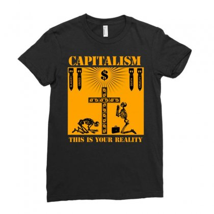 Capitalism   This Is Your Reality Ladies Fitted T-shirt Designed By Blqs Apparel