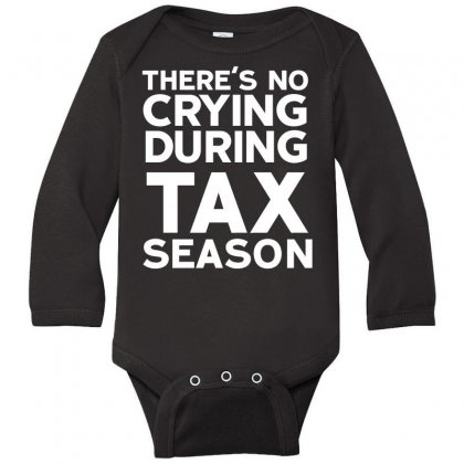 No Crying During Tax Season Long Sleeve Baby Bodysuit