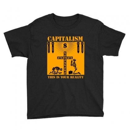Capitalism   This Is Your Reality Youth Tee Designed By Blqs Apparel