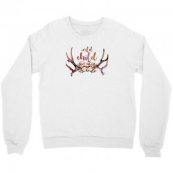 wild child Crewneck Sweatshirt | Artistshot