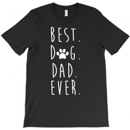 Funny Best Dog Dad Ever T Shirt Dog Lovers T-shirt Designed By Hung