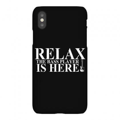 Relax The Bass Player Is Here Iphonex Case Designed By Bamboholo