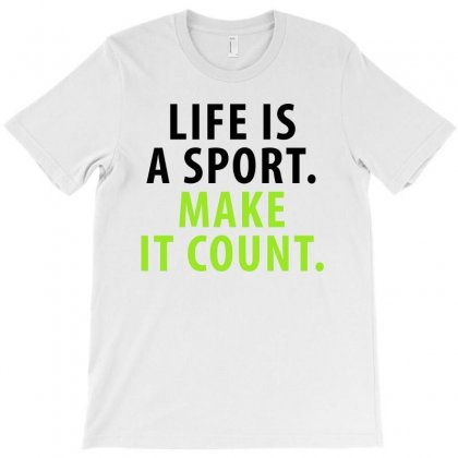 Life Is A Sport T-shirt Designed By Blue