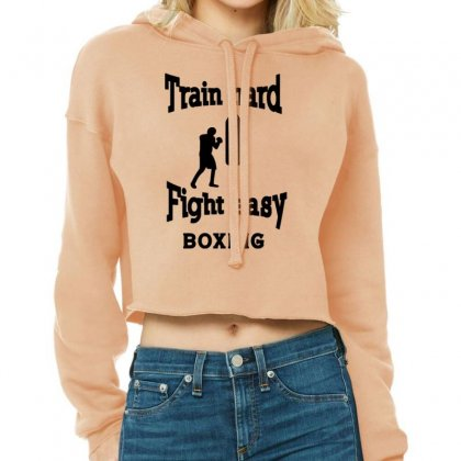 Train Hard Fight Easy Boxing Cropped Hoodie Designed By Tonyhaddearts