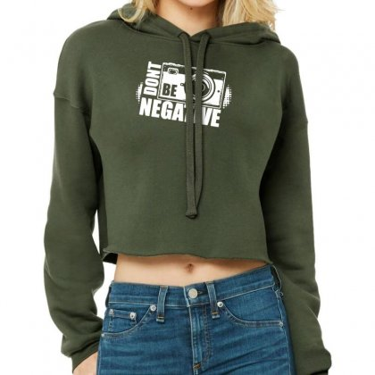 Don't Be Negative Cropped Hoodie Designed By Tonyhaddearts