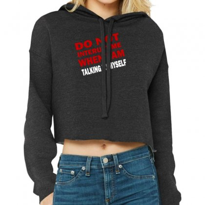 Do Not Interupt Cropped Hoodie Designed By Tonyhaddearts