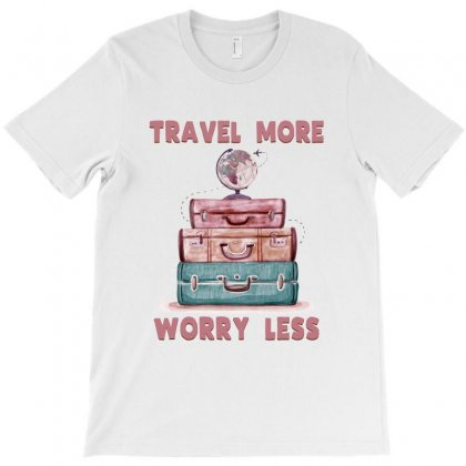 Travel More Worry Less T-shirt Designed By Sengul