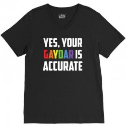 yes your gaydar is accurate funny lgbt pride parade t shirt V-Neck Tee | Artistshot