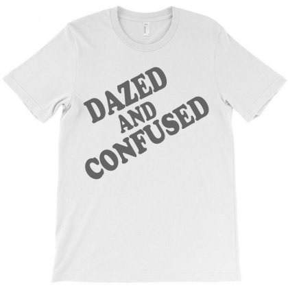 Dazed And Confused T-shirt Designed By Suryanaagus068