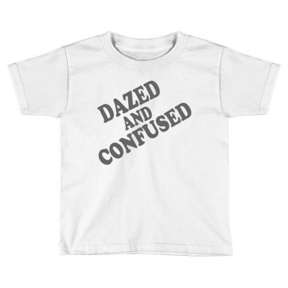 Dazed And Confused Toddler T-shirt Designed By Suryanaagus068