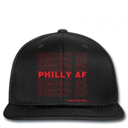 Philly Af Have A Nice Day Snapback Designed By Toweroflandrose