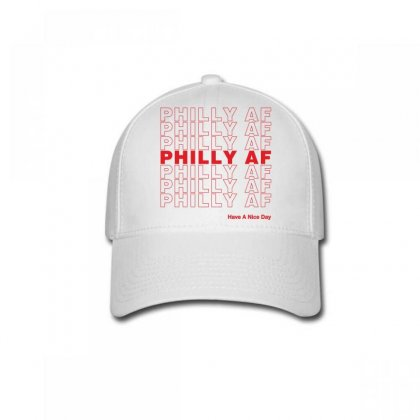 Philly Af Have A Nice Day Baseball Cap Designed By Toweroflandrose
