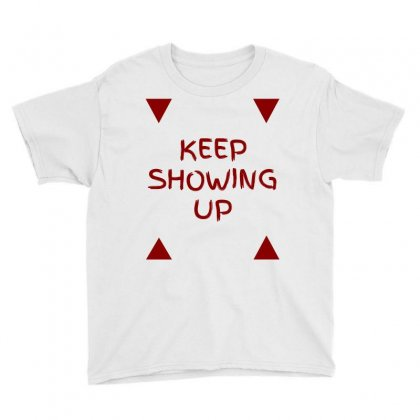 Keep Showing Up Youth Tee Designed By Tigerjangle