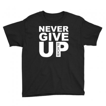 Never Give Up Black Youth Tee Designed By Omer Acar