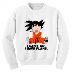 i can't go i have plans goku Youth Sweatshirt | Artistshot