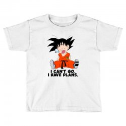 i can't go i have plans goku Toddler T-shirt | Artistshot
