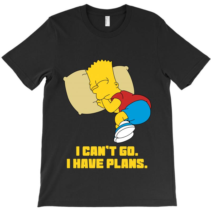 I Can't Go I Have Plans Bart Simpson T-shirt | Artistshot